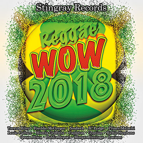 Stingray Records Presents: Reggae Wow 2018 by Various Artists