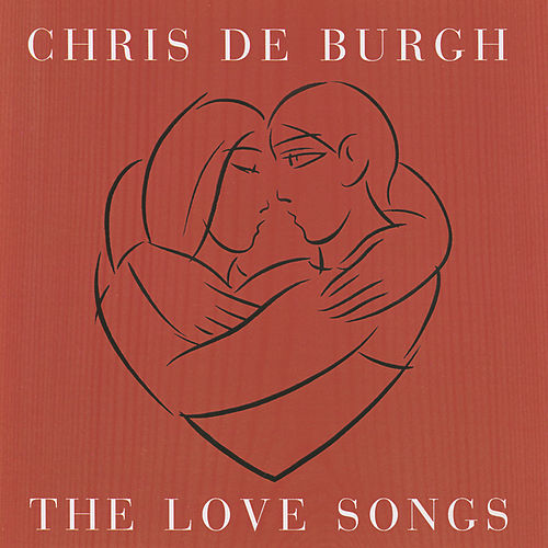 The Love Songs de Chris De Burgh