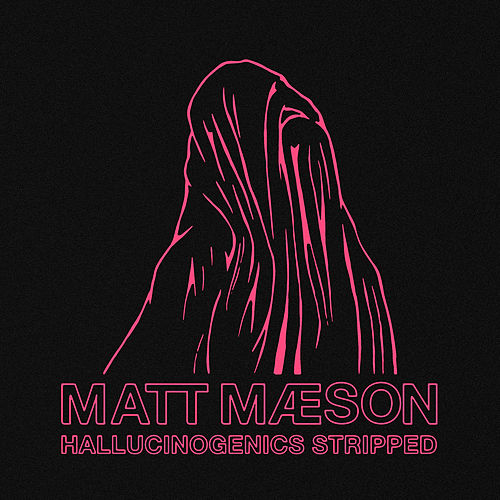 Hallucinogenics (Stripped) by Matt Maeson