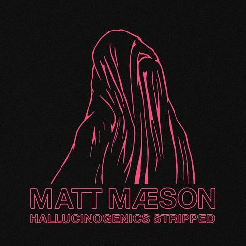 Hallucinogenics (Stripped) de Matt Maeson