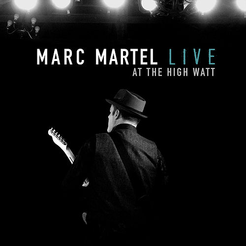 Live at the High Watt by Marc Martel