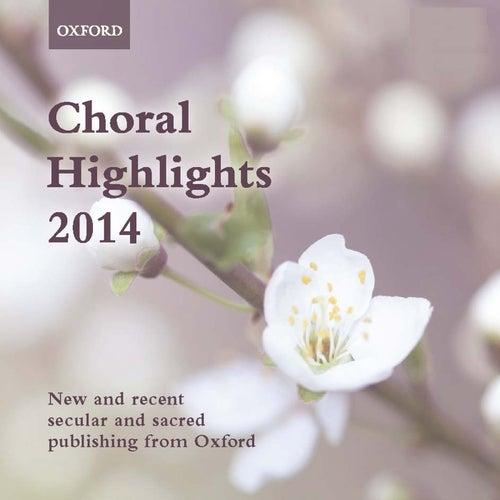 Oxford Choral Highlights 2014 by The Oxford Choir