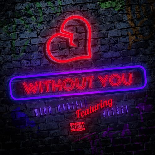 Without You by Kidd Danielz