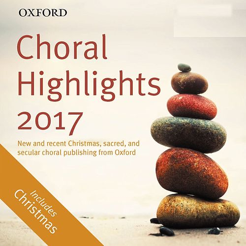 Oxford Choral Highlights 2017 by The Oxford Choir