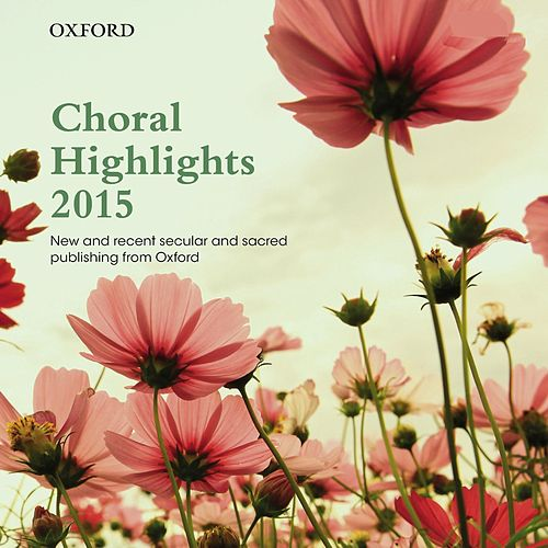 Oxford Choral Highlights 2015 by The Oxford Choir