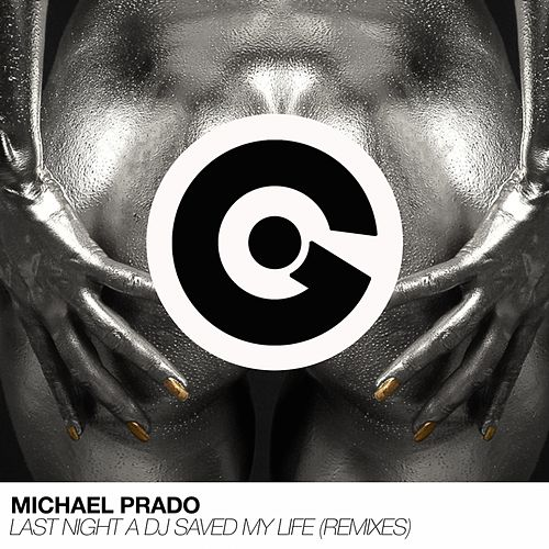 Last Night a DJ Saved My Life (Remixes) by Michael Prado