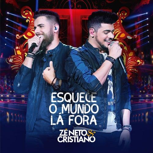 Esquece o Mundo Lá Fora (Ao Vivo) - Deluxe de Zé Neto & Cristiano