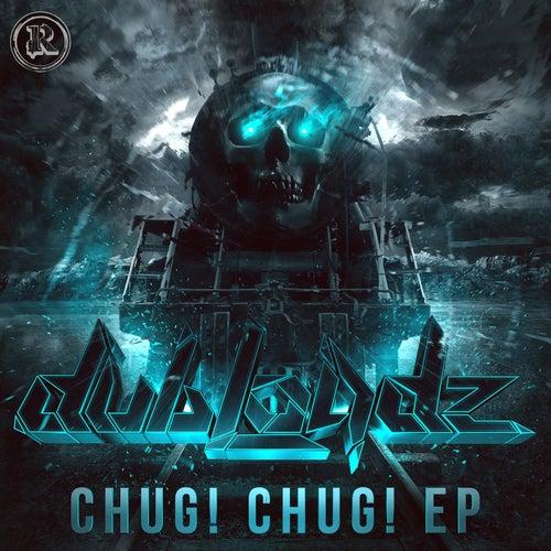 Chug! Chug! EP di Dubloadz