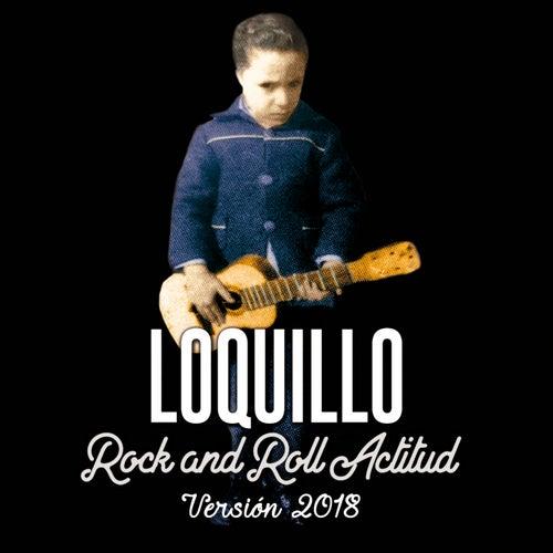 Rock and Roll Actitud (Versión 2018) de Loquillo