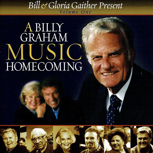 A Billy Graham Music Homecoming by Bill & Gloria Gaither