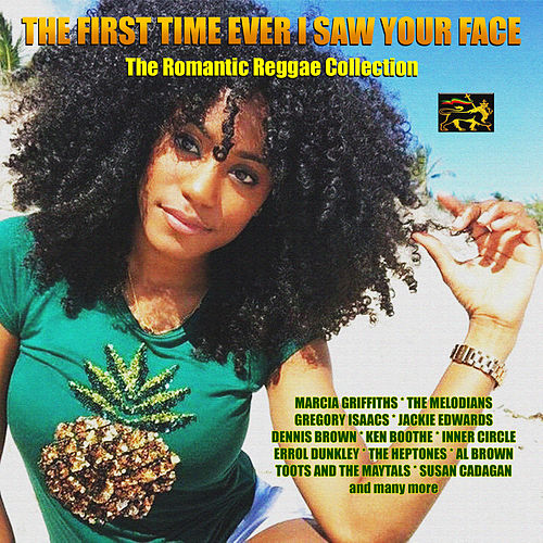 The First Time Ever I Saw Your Face - The Romantic Reggae Collection by Various Artists