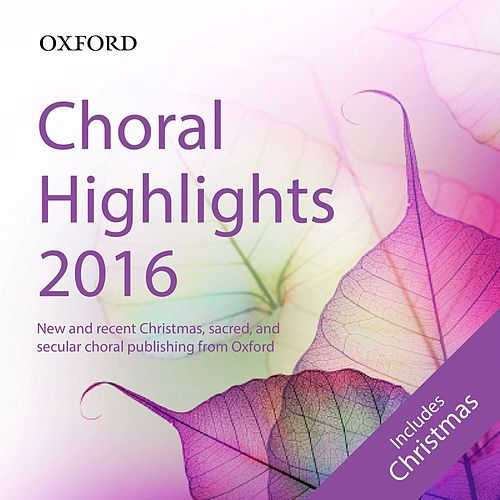 Oxford Choral Highlights 2016 by The Oxford Choir