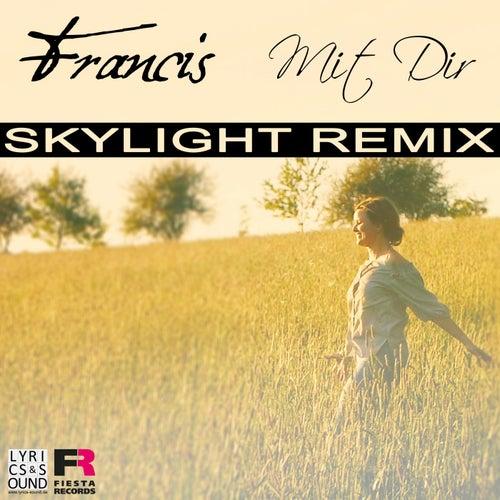 Mit Dir (Skylight Remix) von Francis (3)