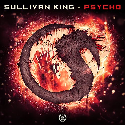 Psycho by Sullivan King