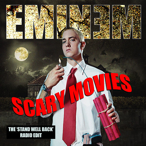Scary Movies (Stand Well Back Radio Edit) de Eminem