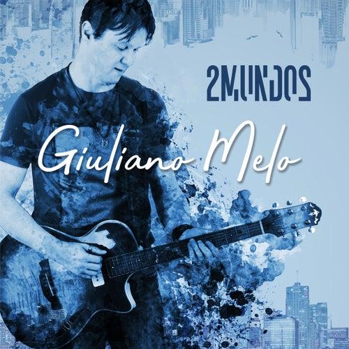 2 Mundos de Giuliano Melo