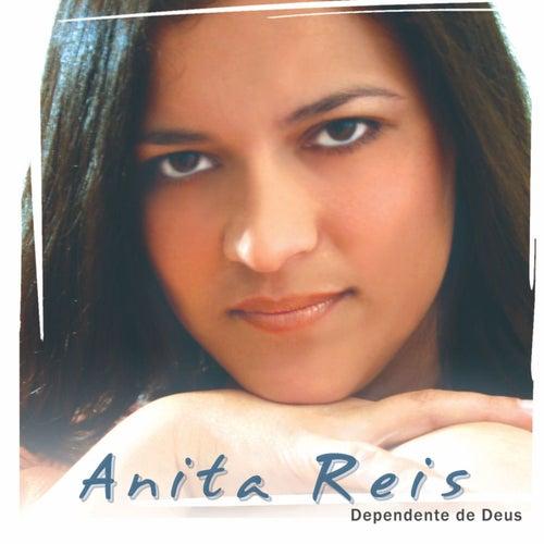 Dependente de Deus de Anita Reis