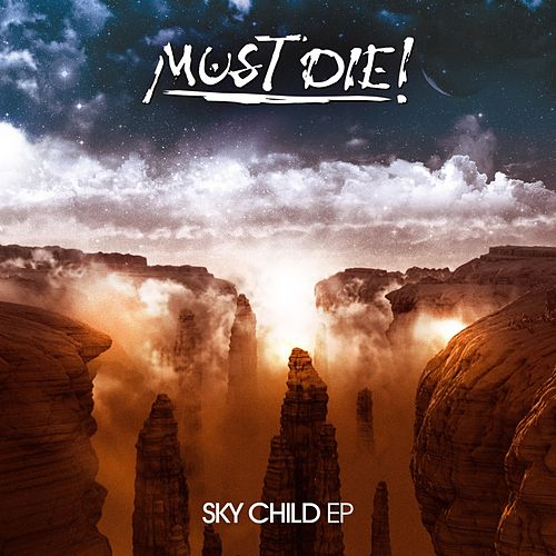 Sky Child EP von Must Die!