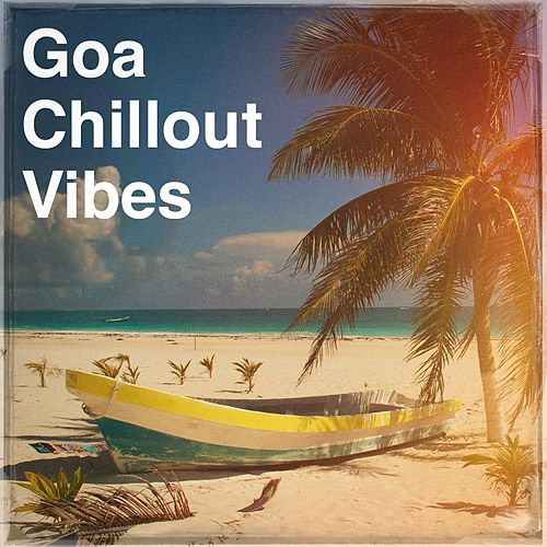 Goa Chillout Vibes von Various Artists