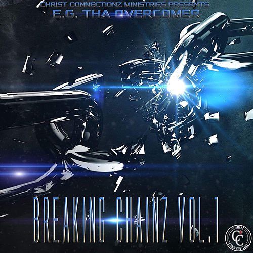 Breaking Chainz, Vol. 1 de EG Tha Overcomer