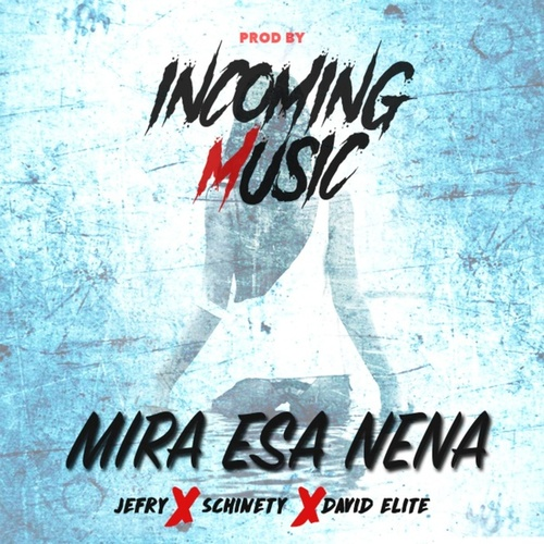 Mira Esa Nena (feat. Schinety & David Elite) de Jefry