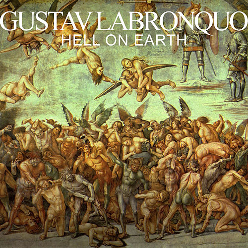 Hell on Earth by Gustav Labronquo