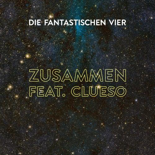 Zusammen feat. Clueso (Sundowner Remix) by Die Fantastischen Vier