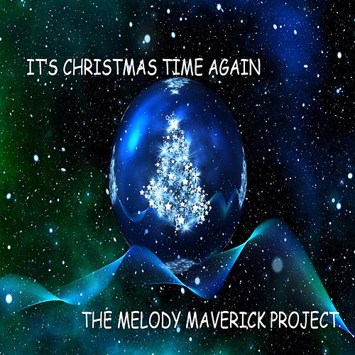 It's Christmas Time Again de The Melody Maverick Project