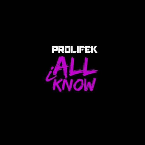 All I Know by Prolifek