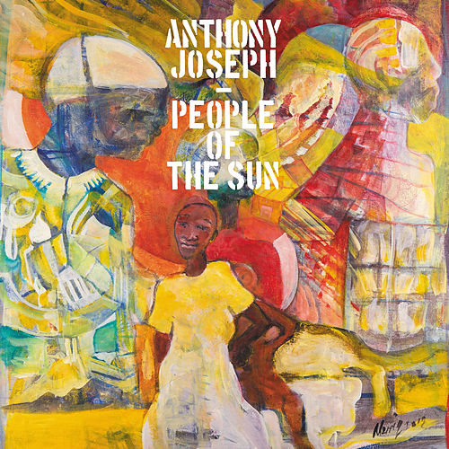 People of the Sun de Anthony Joseph