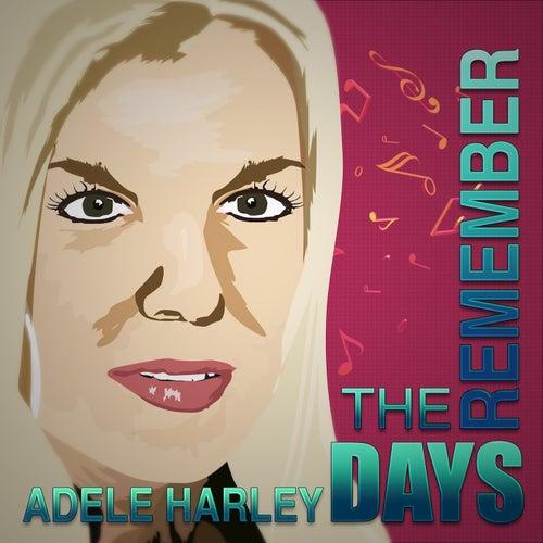 Remember The Days von Adele Harley