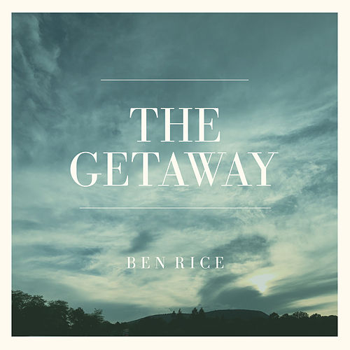 The Getaway de Ben Rice