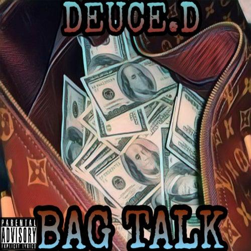 Bag Talk von Deuce.D