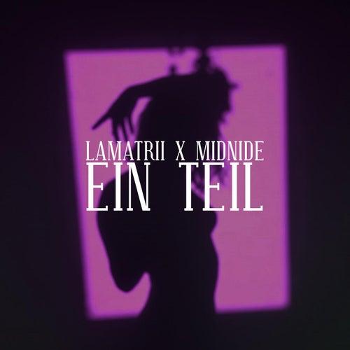 Ein Teil (feat. Lamatrii) von Midnide
