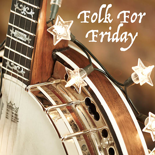 Folk For Friday by Various Artists
