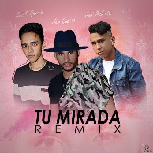 Tu Mirada (Remix) de Jam Cuetto