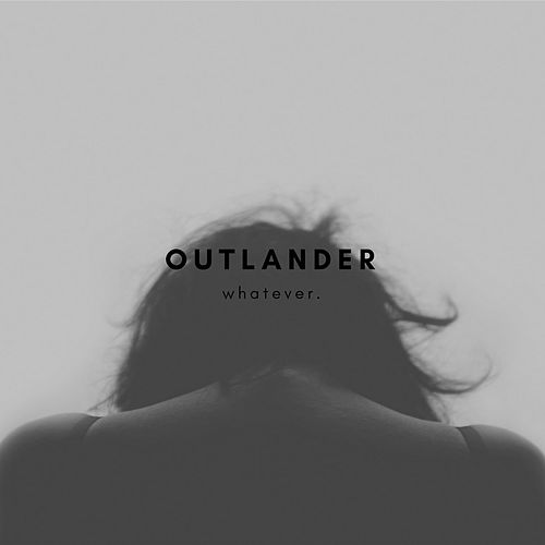 Whatever. by Outlander