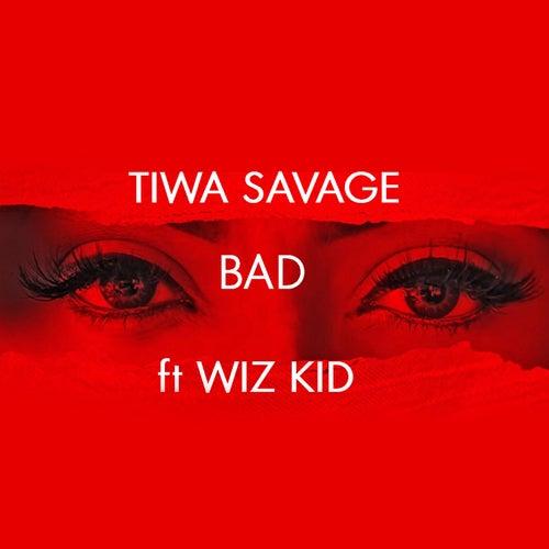 Bad by Tiwa Savage