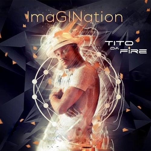 Imagination by Tito Da Fire