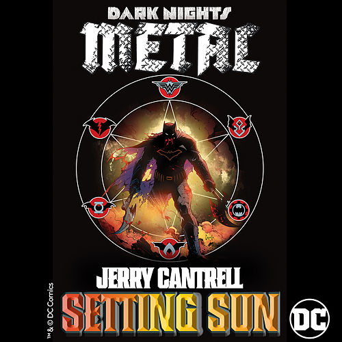 Setting Sun (from DC's Dark Nights: Metal Soundtrack) by Jerry Cantrell