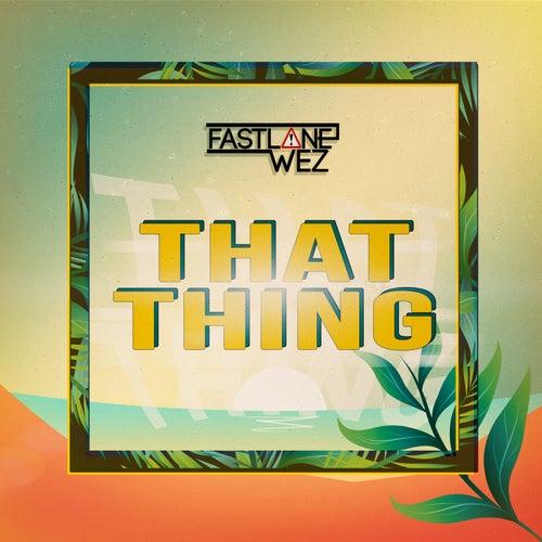 That Thing von Fastlane Wez