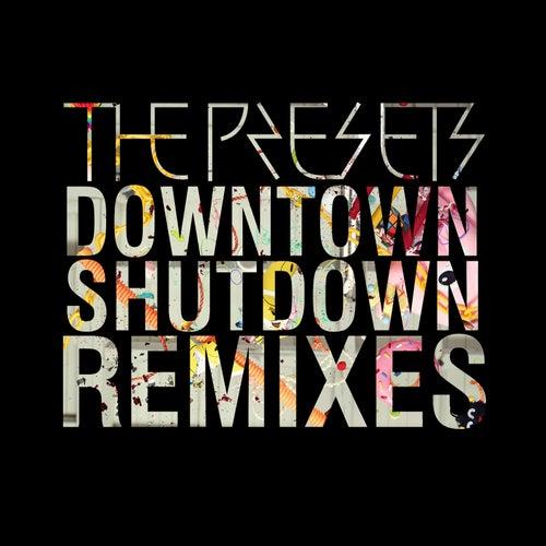 Downtown Shutdown (Remixes) von The Presets