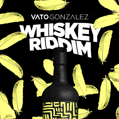 Whiskey Riddim by Vato Gonzalez