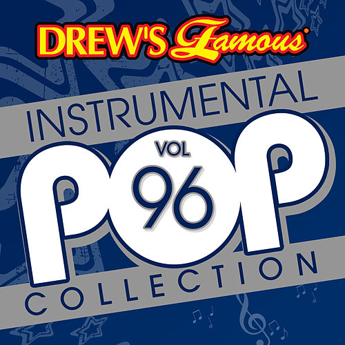 Drew's Famous Instrumental Pop Collection (Vol. 96) by The Hit Crew(1)