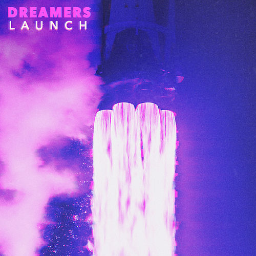 Launch by DREAMERS
