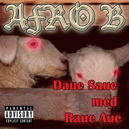 Daue Saue Med Raue Aue! von Afrob