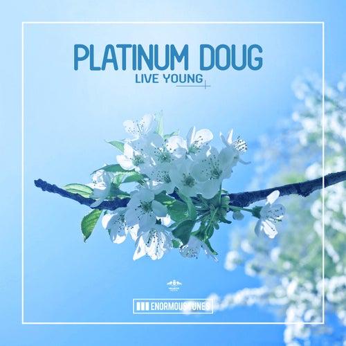 Live Young von Platinum Doug