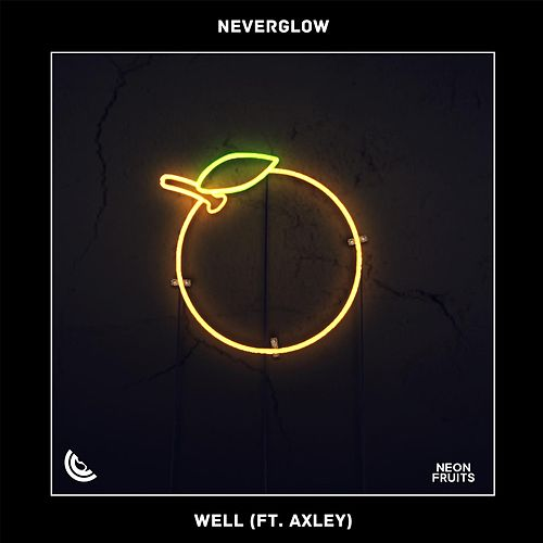 Well (feat. Axley) by Neverglow