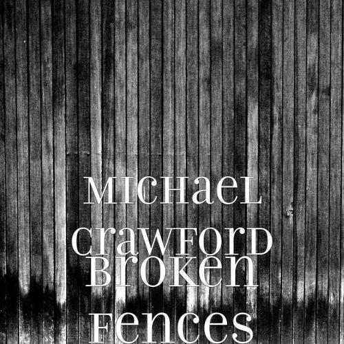 Broken Fences de Michael Crawford