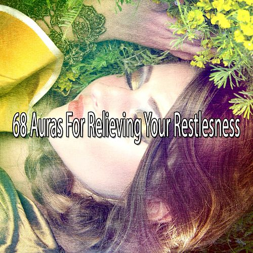 68 Auras For Relieving Your Restlesness by Relaxing Spa Music